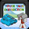 Kule, Tank, Yıkım oyunu oyna