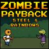 Zombi İntikamı: Çelik ve Gökkuşağı oyunu oyna