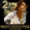 Reankarnasyon Uyanış: Bölüm 2 oyunu
